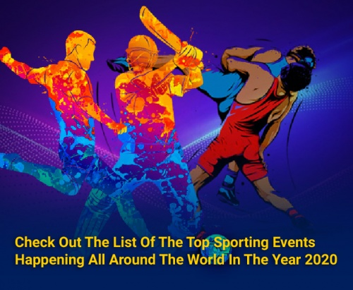Check out the list of the Top Sporting events happening all around the World in the year 2020